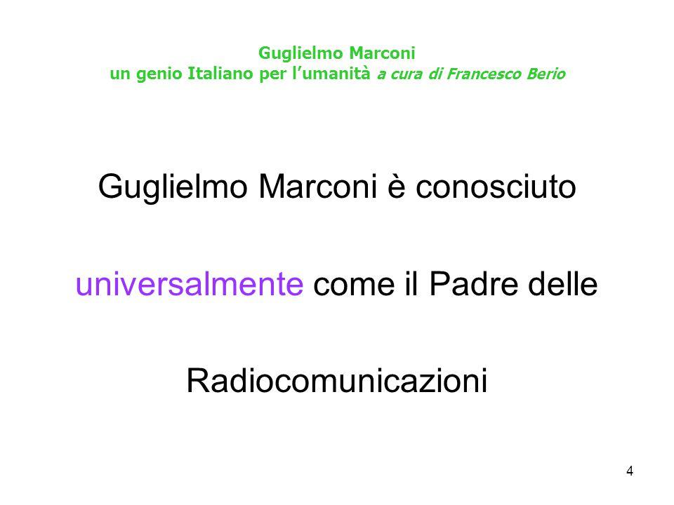 Guglielmo Marconi è conosciuto universalmente come il Padre delle