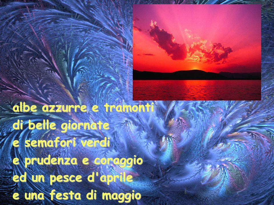 albe azzurre e tramonti