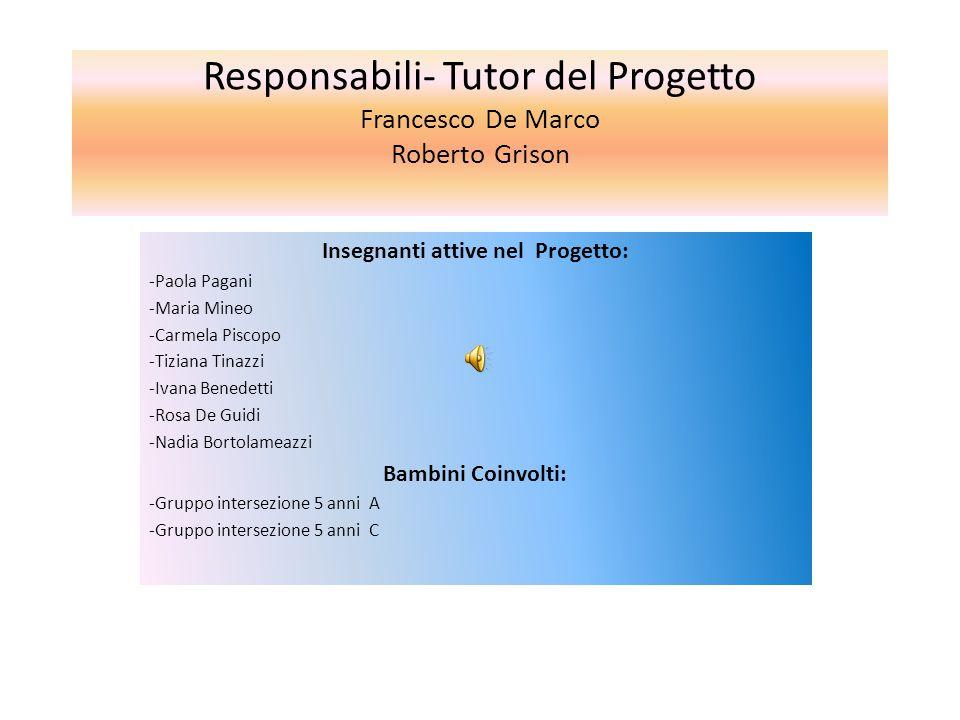 Responsabili- Tutor del Progetto Francesco De Marco Roberto Grison