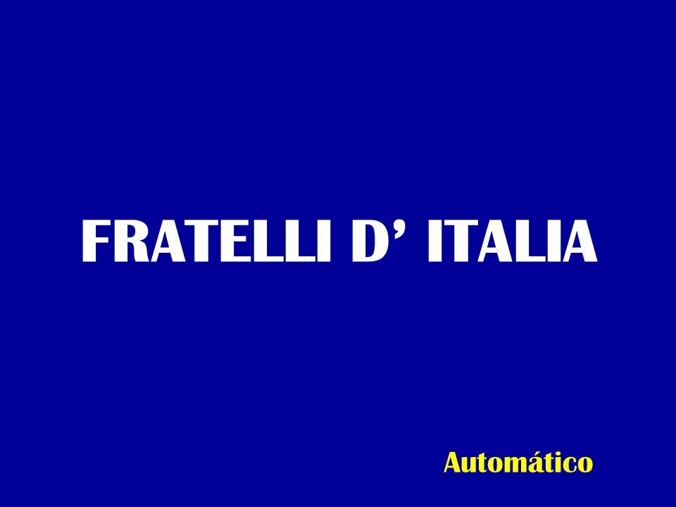 FRATELLI D' ITALIA Automático