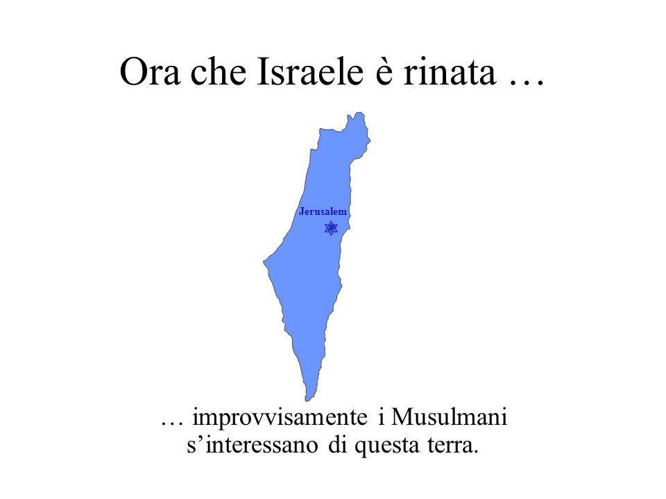 Ora che Israele è rinata …