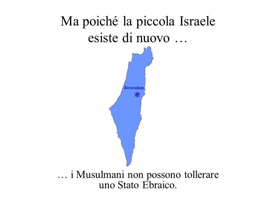 Ma poiché la piccola Israele esiste di nuovo …