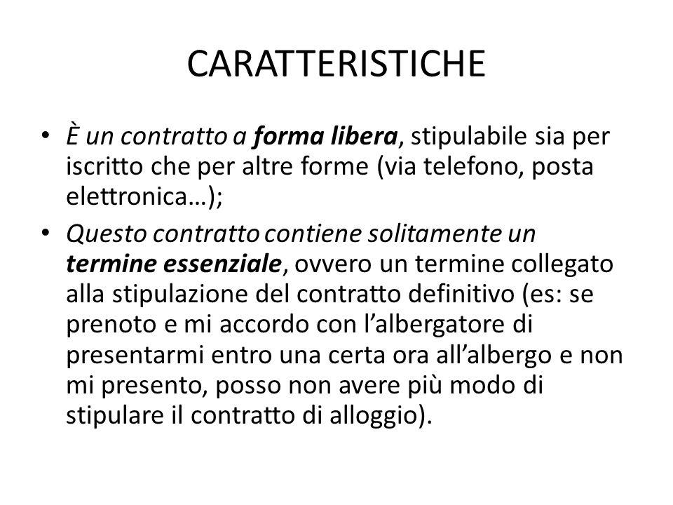 CARATTERISTICHE È un contratto a forma libera, stipulabile sia per iscritto che per altre forme (via telefono, posta elettronica…);