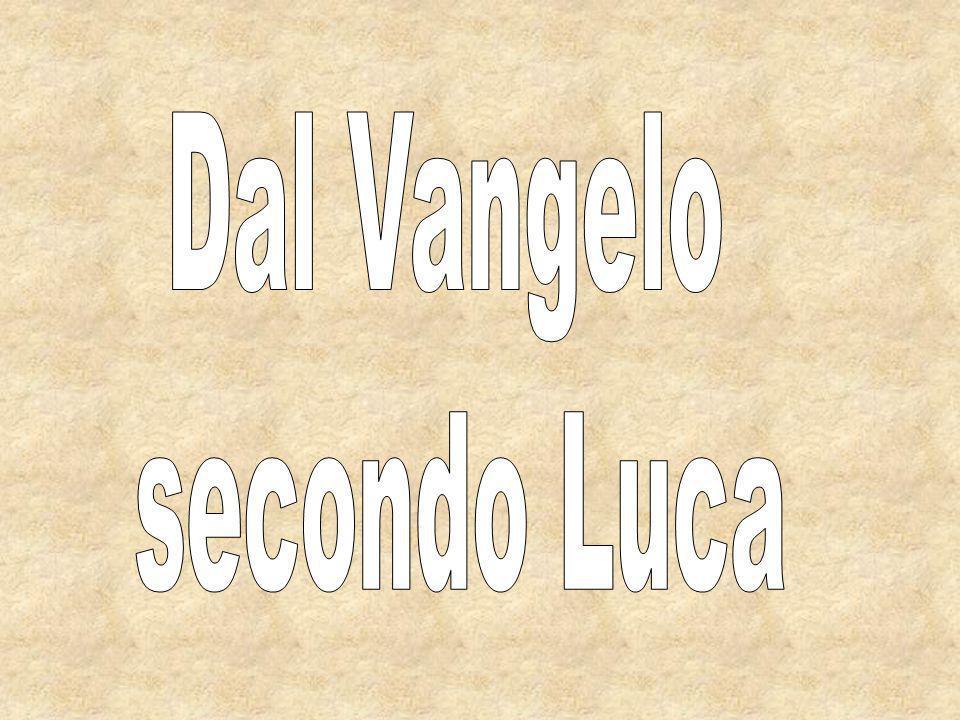 Dal Vangelo secondo Luca