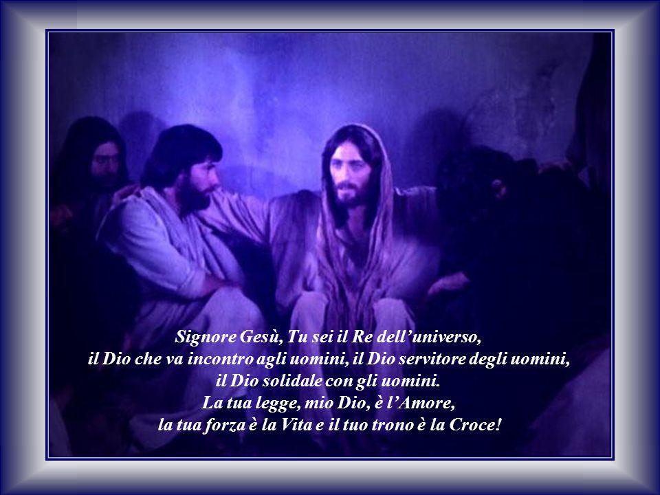Signore Gesù, Tu sei il Re dell'universo,