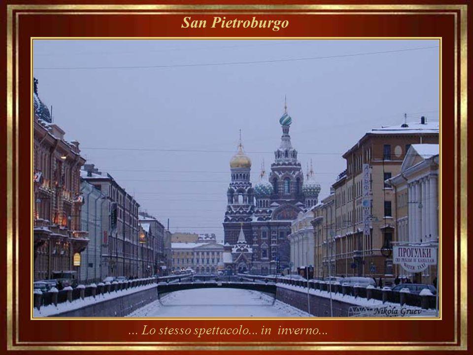 San Pietroburgo ... Lo stesso spettacolo... in inverno...