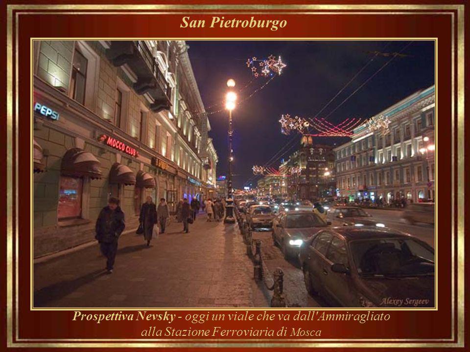 San Pietroburgo Prospettiva Nevsky - oggi un viale che va dall Ammiragliato alla Stazione Ferroviaria di Mosca.