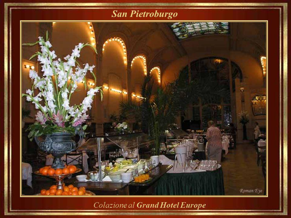 San Pietroburgo Colazione al Grand Hotel Europe