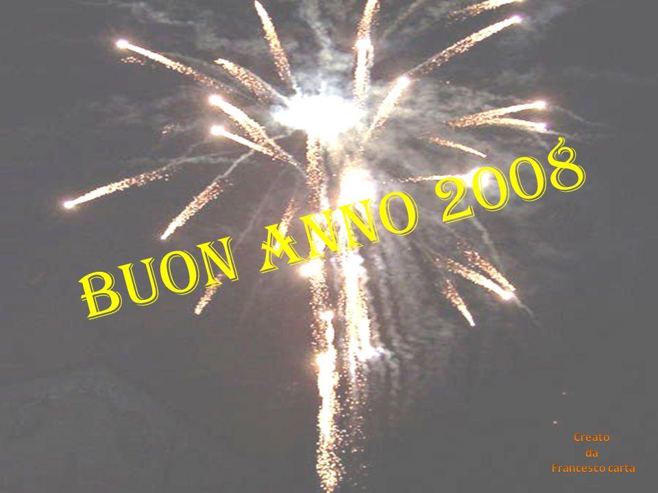 BUON ANNO 2008 Creato da Francesco carta