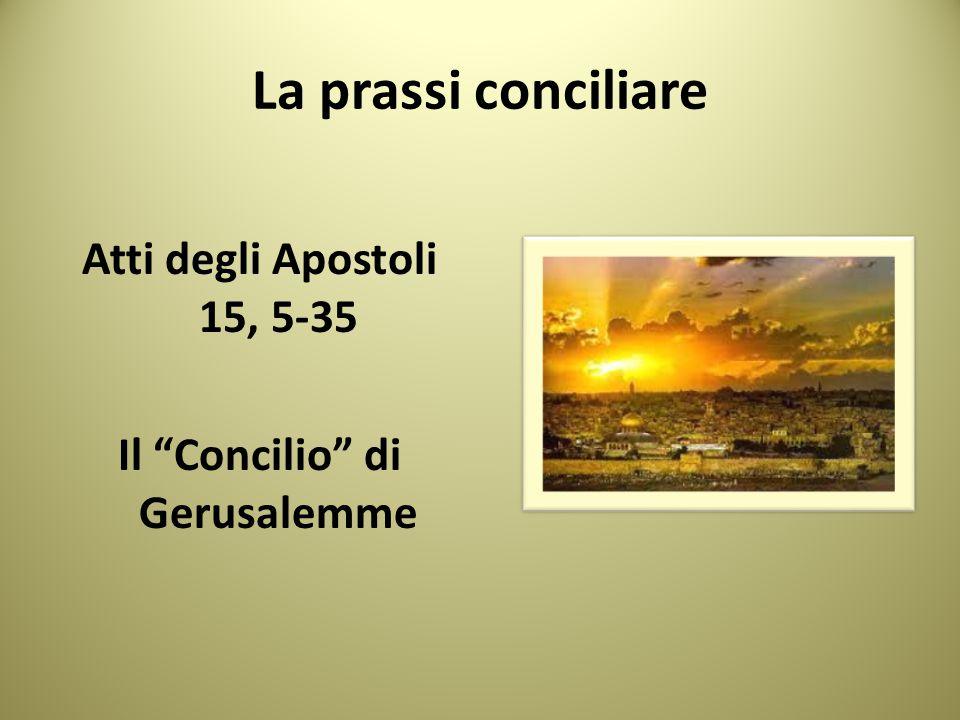 Atti degli Apostoli 15, 5-35 Il Concilio di Gerusalemme