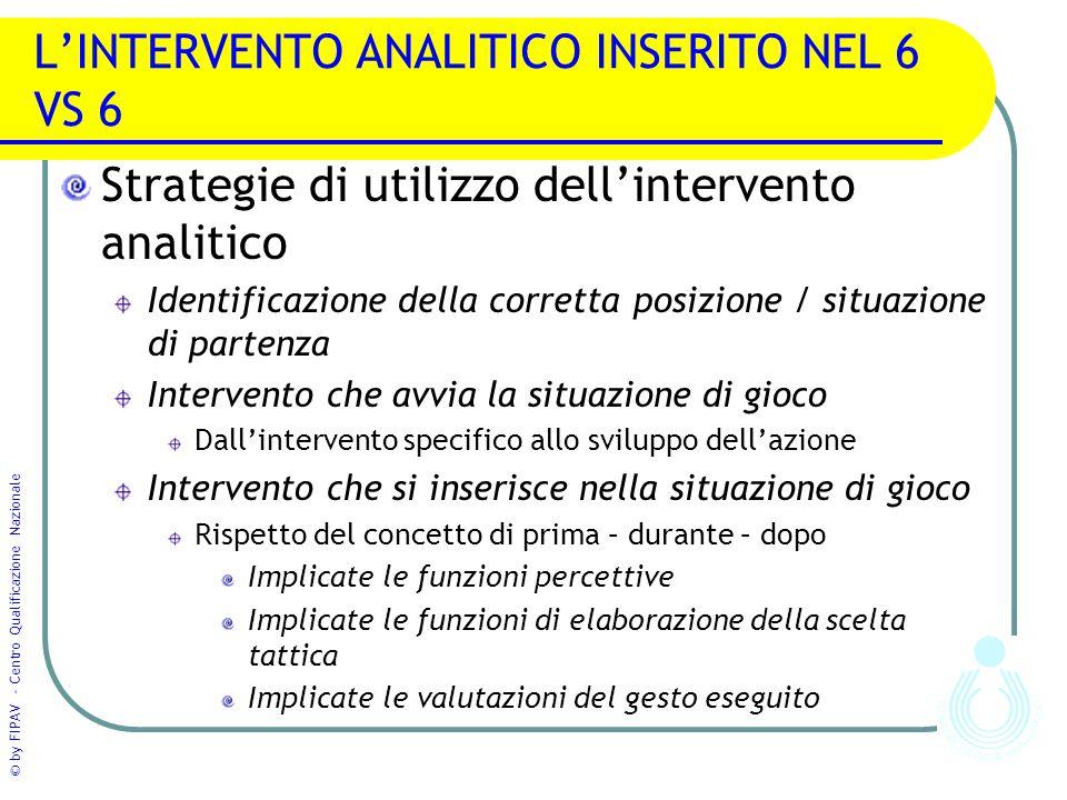 L'INTERVENTO ANALITICO INSERITO NEL 6 VS 6