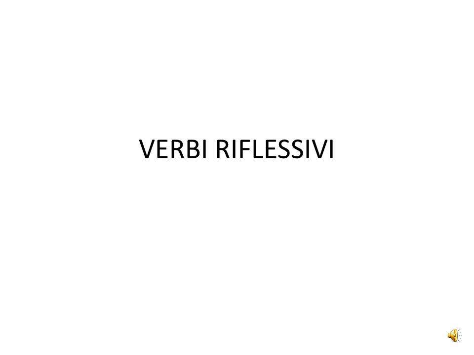 VERBI RIFLESSIVI