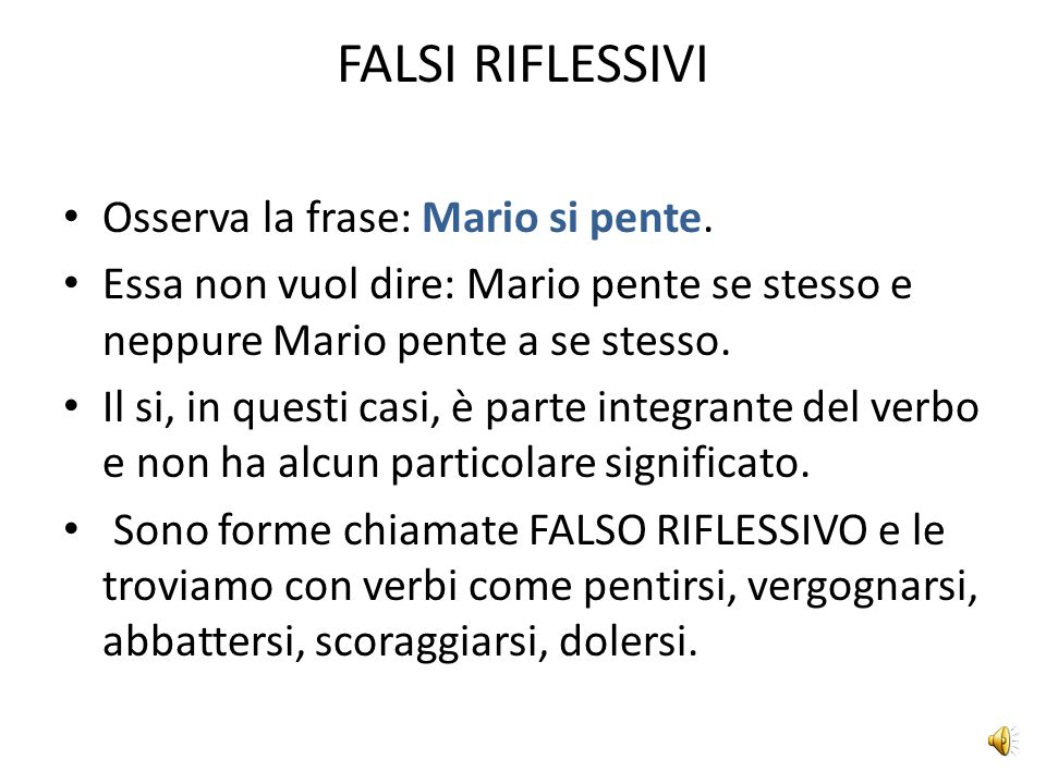 FALSI RIFLESSIVI Osserva la frase: Mario si pente.