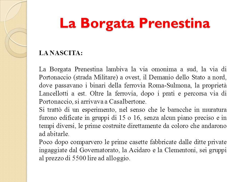 La Borgata Prenestina LA NASCITA: