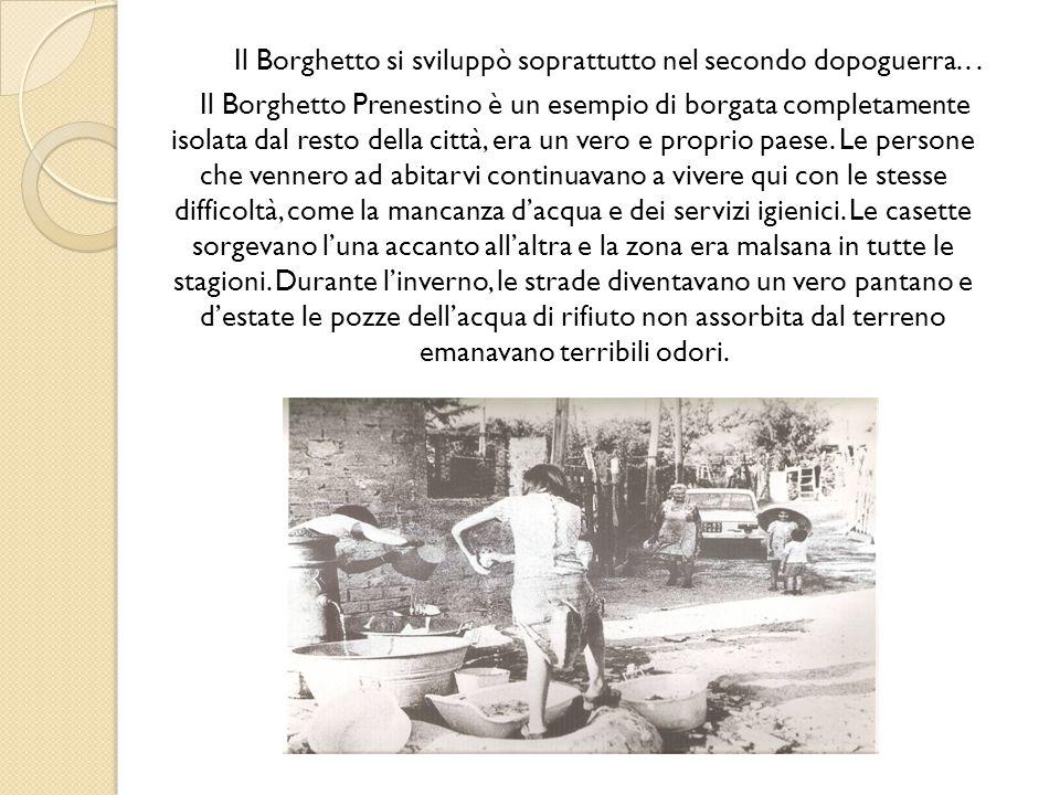 Il Borghetto si sviluppò soprattutto nel secondo dopoguerra. . .