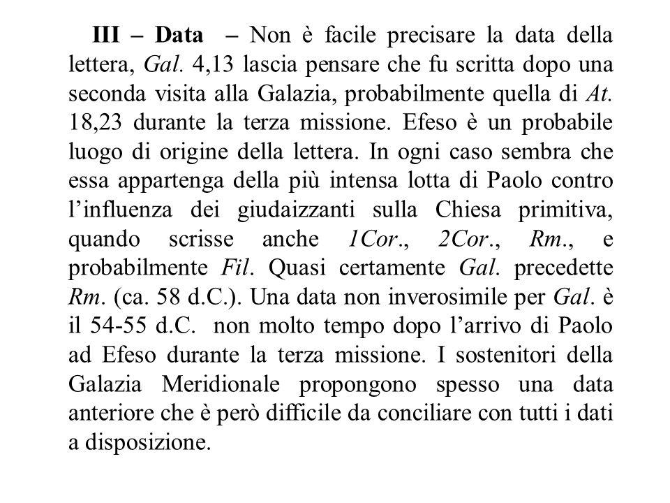 III – Data – Non è facile precisare la data della lettera, Gal