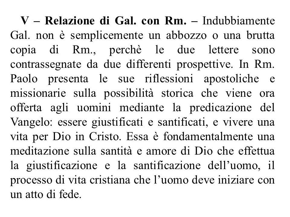 V – Relazione di Gal. con Rm. – Indubbiamente Gal