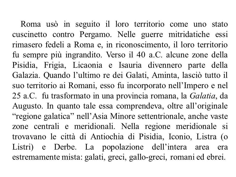 Roma usò in seguito il loro territorio come uno stato cuscinetto contro Pergamo.