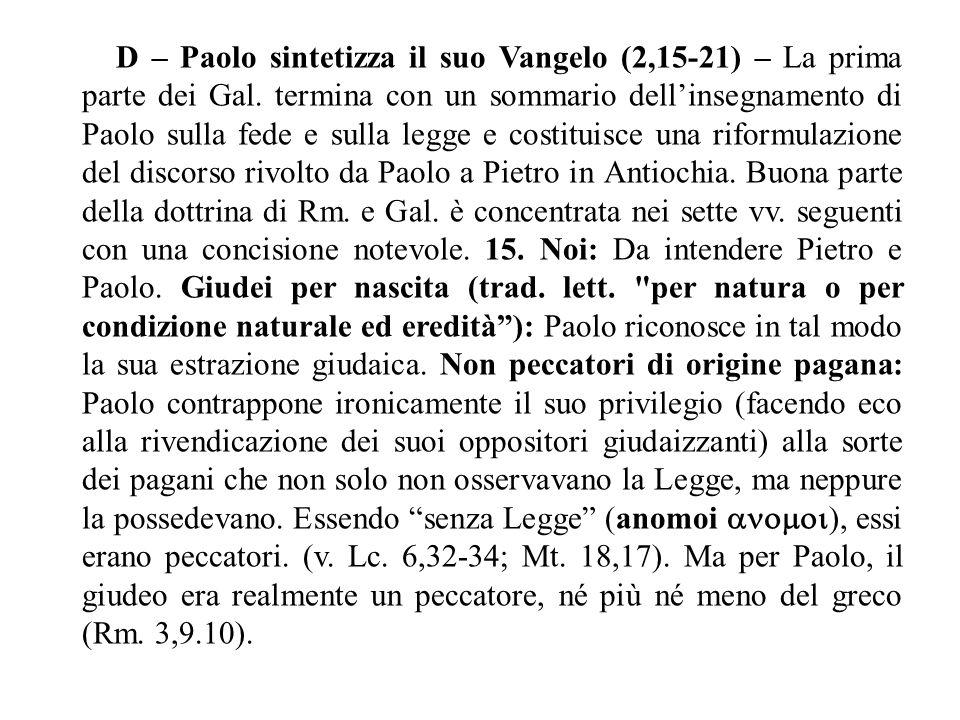 D – Paolo sintetizza il suo Vangelo (2,15-21) – La prima parte dei Gal