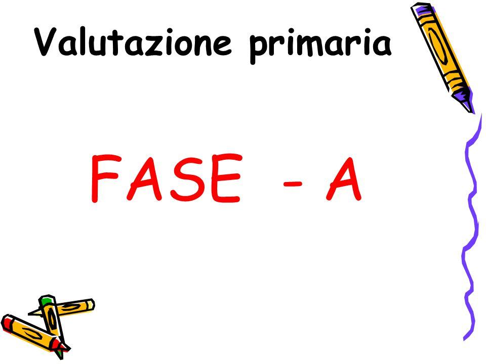 Valutazione primaria FASE - A