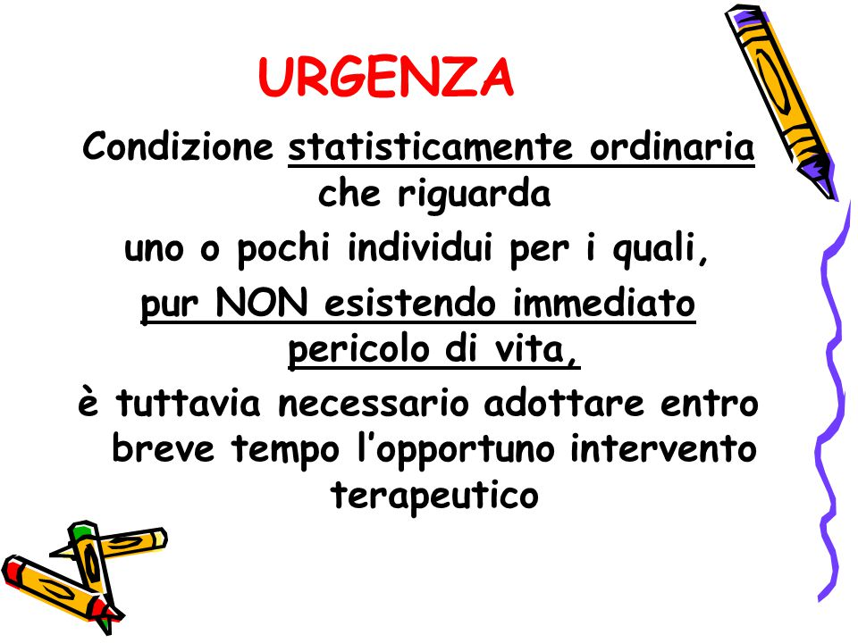 URGENZA Condizione statisticamente ordinaria che riguarda