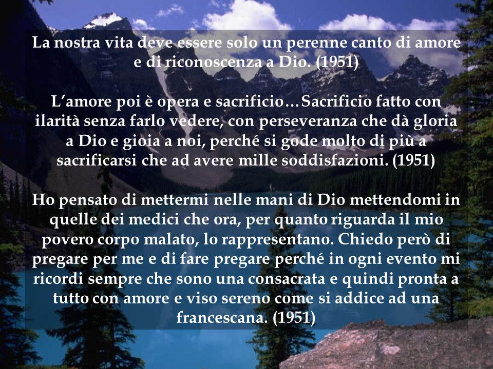 La nostra vita deve essere solo un perenne canto di amore e di riconoscenza a Dio. (1951)