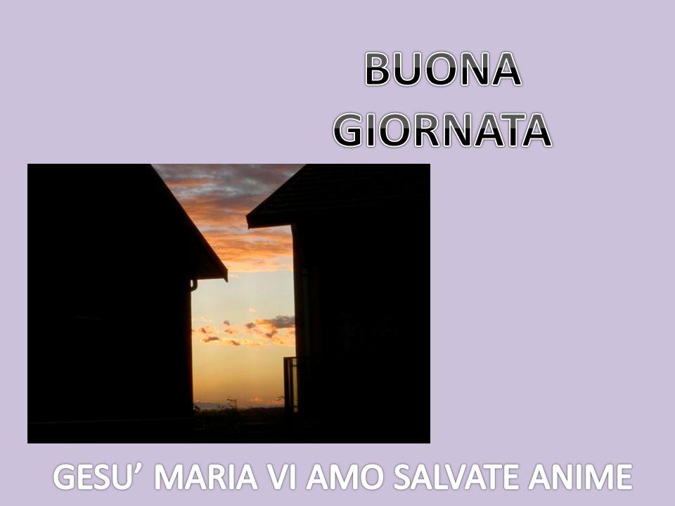 GESU' MARIA VI AMO SALVATE ANIME