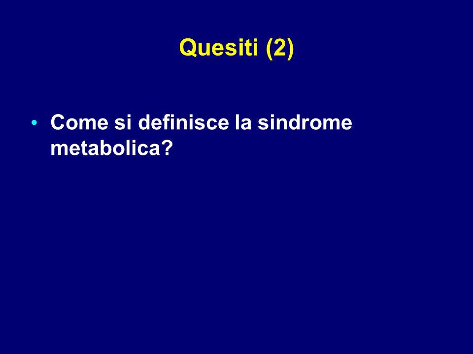 Quesiti (2) Come si definisce la sindrome metabolica
