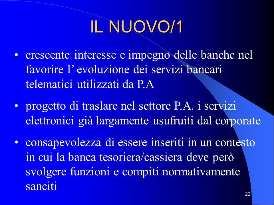 IL NUOVO/1 crescente interesse e impegno delle banche nel favorire l' evoluzione dei servizi bancari telematici utilizzati da P.A.