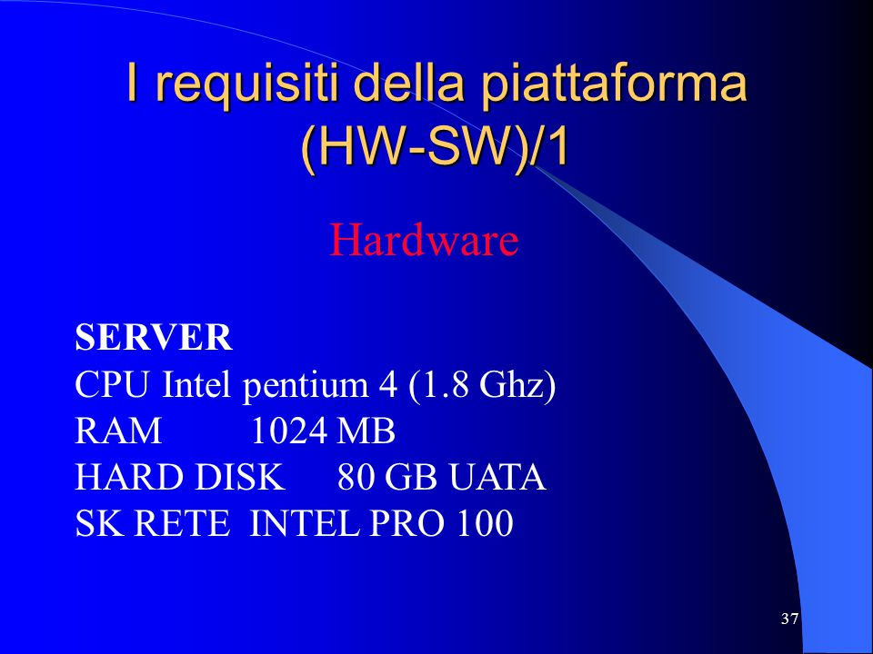 I requisiti della piattaforma (HW-SW)/1
