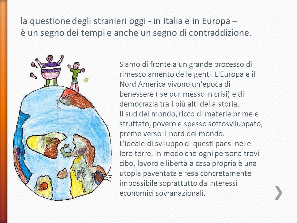 la questione degli stranieri oggi - in Italia e in Europa –