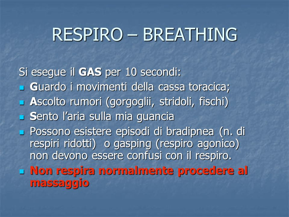 RESPIRO – BREATHING Si esegue il GAS per 10 secondi: