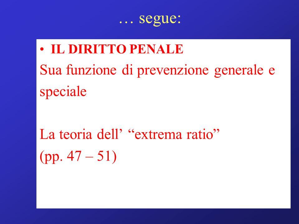 … segue: Sua funzione di prevenzione generale e speciale