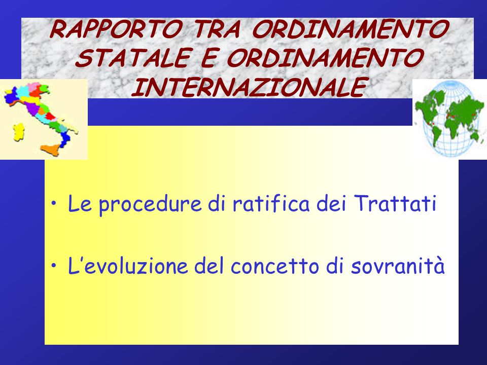 RAPPORTO TRA ORDINAMENTO STATALE E ORDINAMENTO INTERNAZIONALE