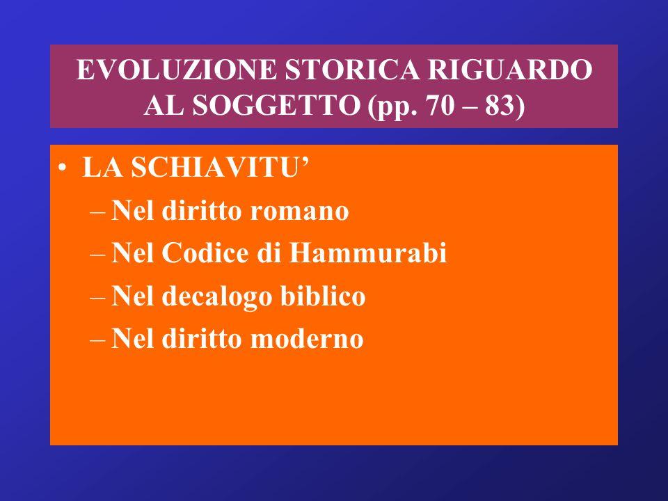 EVOLUZIONE STORICA RIGUARDO AL SOGGETTO (pp. 70 – 83)