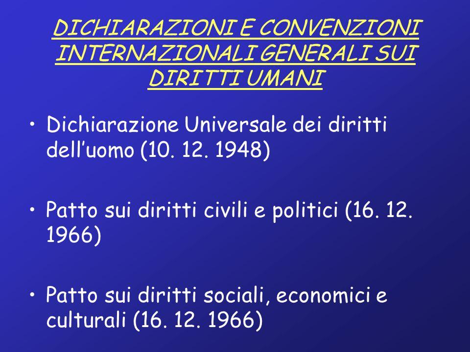 DICHIARAZIONI E CONVENZIONI INTERNAZIONALI GENERALI SUI DIRITTI UMANI