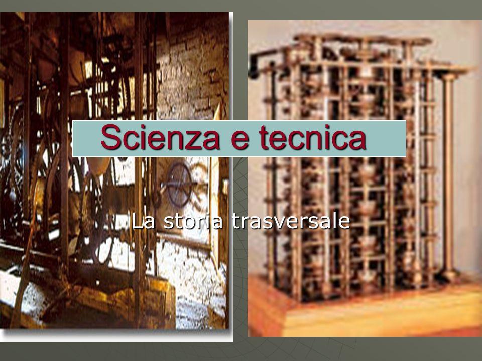 Scienza e tecnica La storia trasversale
