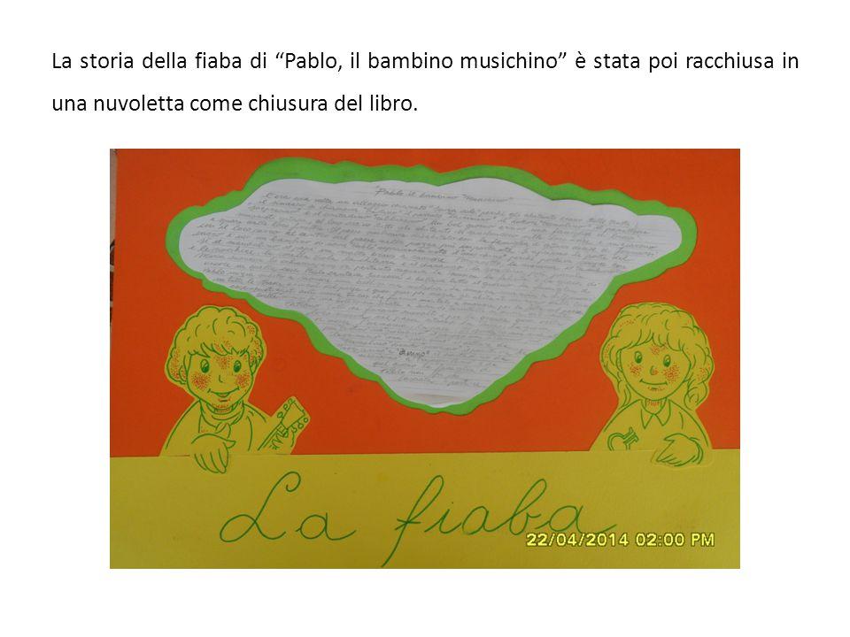 La storia della fiaba di Pablo, il bambino musichino è stata poi racchiusa in una nuvoletta come chiusura del libro.