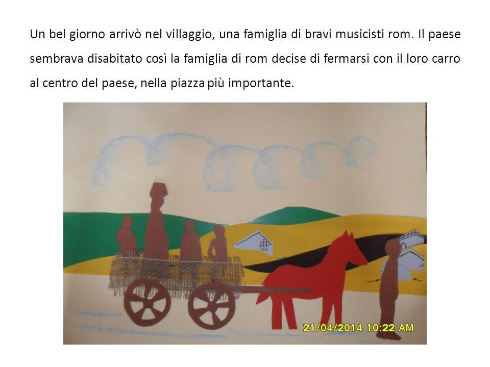 Un bel giorno arrivò nel villaggio, una famiglia di bravi musicisti rom.