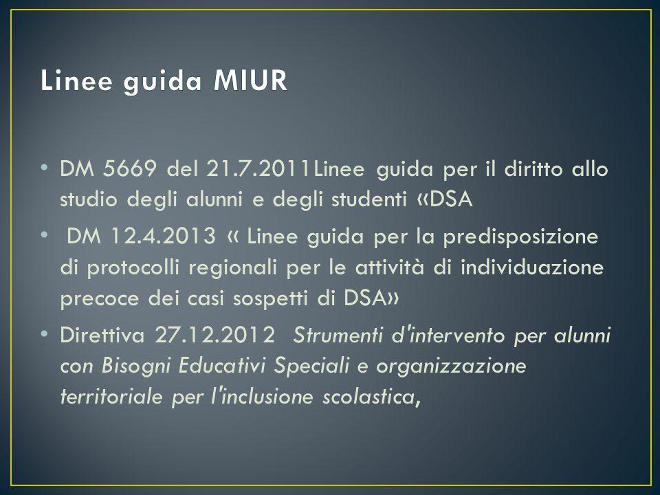 Linee guida MIUR DM 5669 del 21.7.2011Linee guida per il diritto allo studio degli alunni e degli studenti «DSA.