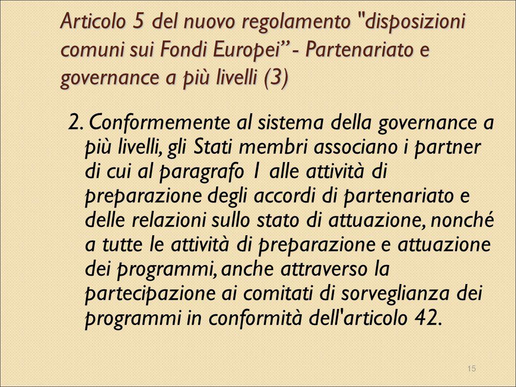 Articolo 5 del nuovo regolamento disposizioni comuni sui Fondi Europei - Partenariato e governance a più livelli (3)
