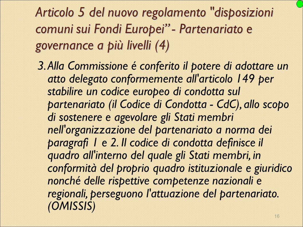 Articolo 5 del nuovo regolamento disposizioni comuni sui Fondi Europei - Partenariato e governance a più livelli (4)