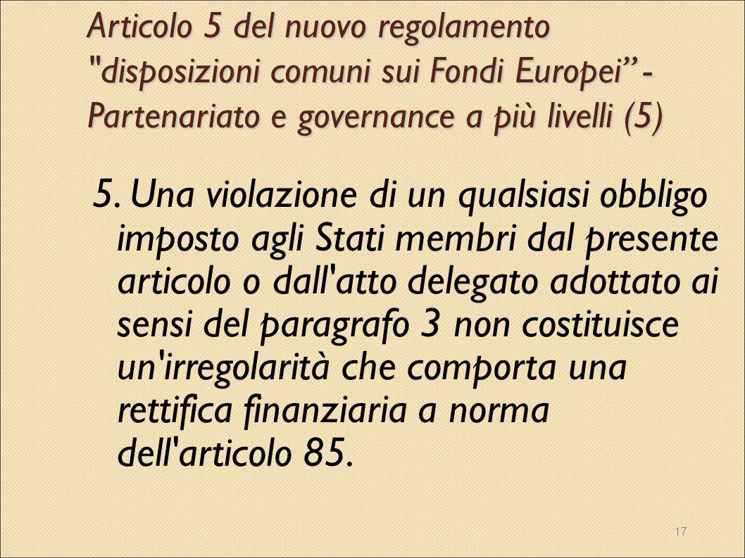 Articolo 5 del nuovo regolamento disposizioni comuni sui Fondi Europei - Partenariato e governance a più livelli (5)