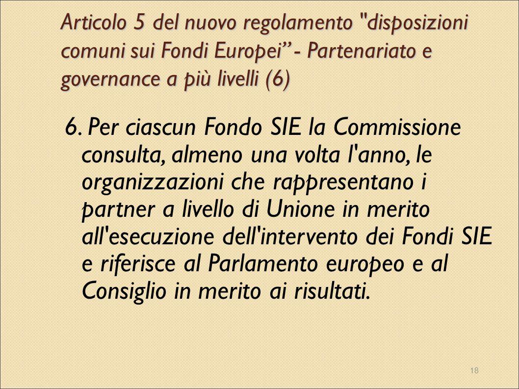 Articolo 5 del nuovo regolamento disposizioni comuni sui Fondi Europei - Partenariato e governance a più livelli (6)