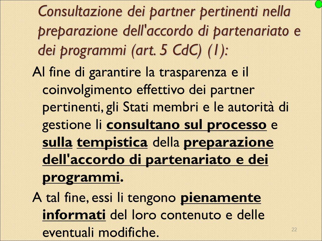Consultazione dei partner pertinenti nella preparazione dell accordo di partenariato e dei programmi (art. 5 CdC) (1):