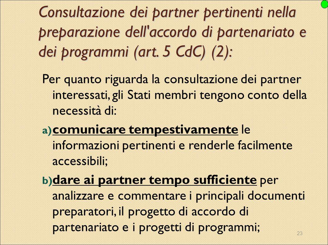 Consultazione dei partner pertinenti nella preparazione dell accordo di partenariato e dei programmi (art. 5 CdC) (2):
