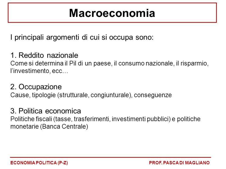 Macroeconomia I principali argomenti di cui si occupa sono: