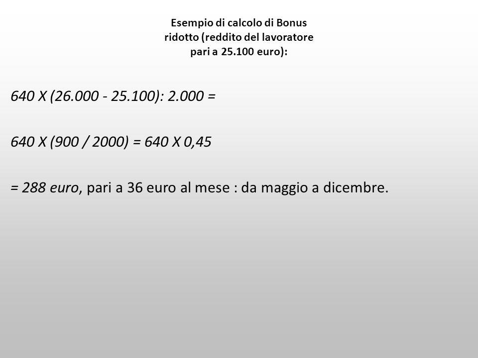 Esempio di calcolo di Bonus ridotto (reddito del lavoratore pari a 25