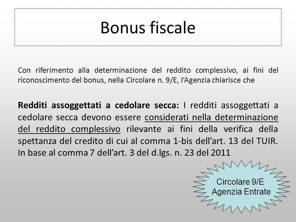 Con riferimento alla determinazione del reddito complessivo, ai fini del riconoscimento del bonus, nella Circolare n. 9/E, l'Agenzia chiarisce che