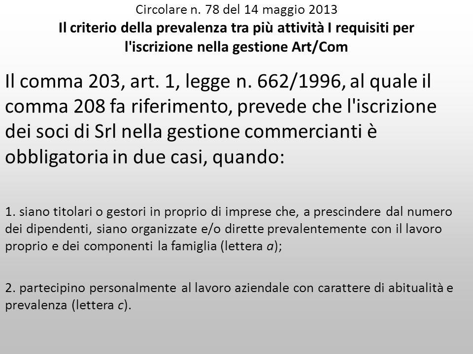 Circolare n. 78 del 14 maggio 2013 Il criterio della prevalenza tra più attività I requisiti per l iscrizione nella gestione Art/Com